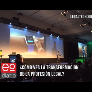 EstadoDiario comparte video conversando con los speakers del Legaltech Summit